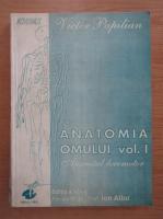 Victor Papilian - Anatomia omului, volumul 1. Aparatul locomotor