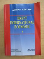 Anticariat: Adrian Nastase - Drept international economic (volumul 2)