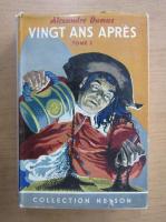 Anticariat: Alexandre Dumas - Vingt ans apres (volumul 2)