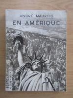 Anticariat: Andre Maurois - En Amerique
