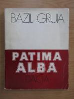 Anticariat: Bazil Gruia - Patima alba