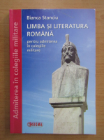 Anticariat: Bianca Stanciu - Limba si literatura romana pentru admiterea in colegiile militare