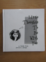 Anticariat: Claudia Motea - Little thoughts to be with you