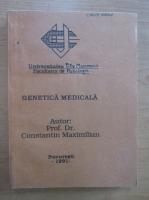 Anticariat: Constantin Maximilian - Genetica medicala