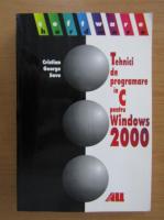 Anticariat: Cristian George Savu - Tehnici de programare in C pentru Windows 2000