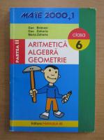 Anticariat: Dan Branzei - Aritmetica, algebra, geometrie. Clasa a VI-a (partea a II-a)