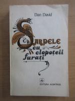 Anticariat: Dan David - Sarpele cu clopoteii furati