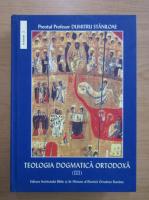 Dumitru Staniloae - Teologia dogmatica ortodoxa (volumul 3)