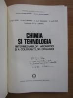 Anticariat: Florian Urseanu - Chimia si tehnologia intermediarilor aromatici si a colorantilor organici (cu autograful autorului)