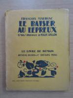 Anticariat: Francois Mauriac - Le baiser au lepreux