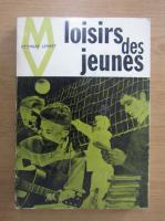 Anticariat: Georges Lerbet - Les loisirs des jeunes