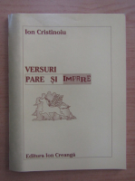 Anticariat: Ion Cristinoiu - Versuri pare si impare
