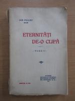 Anticariat: Ion Pillat - Eternitati de-o clipa