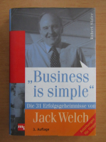 Anticariat: Jack Welch - Business is simple