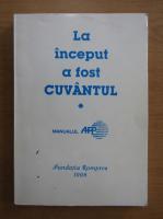 Anticariat: La inceput a fost cuvantul (volumul 1)