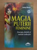 Larisa Renar - Magia puterii feminine
