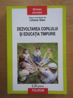 Liliana Stan - Dezvoltarea copilului si educatia timpurie