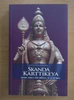 Anticariat: Mataji Devi Vanamali - Skanda Karttikeya