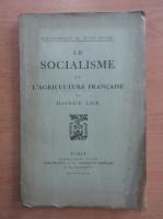 Anticariat: Maurice Lair - Le socialisme et l'agriculture francaise
