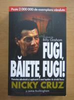 Anticariat: Nicky Cruz - Fugi, baiete, fugi!
