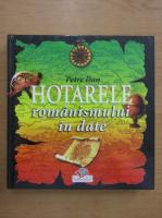 Anticariat: Petre Dan - Hotarele romanismului in date