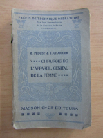 Anticariat: R. Proust - Chirurgie de l'appareil genital de la femme