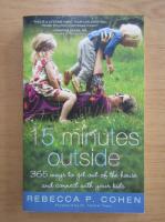 Anticariat: Rebecca Cohen - 15 minutes outside