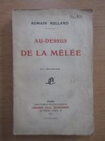 Anticariat: Romain Rolland - Au-Dessus de la Melee