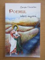Anticariat: Sergiu Ciocarlan - Poemul iubirii vesnice