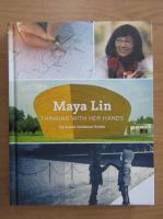 Anticariat: Susan Goldman Rubin - Maya Lin. Thinking with her hands