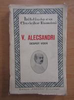 Anticariat: Vasile Alecsandri - Despot Voda. Legenda istorica in versuri