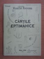 Anticariat: Vasile Avram - Cartile eprimahice