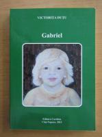 Anticariat: Victorita Dutu - Gabriel