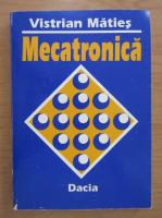Anticariat: Vistrian Maties - Mecatronica