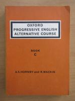 A. S. Hornby - Oxford Progressive English Alternative Course. Book C