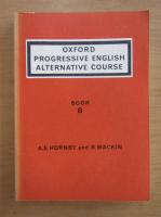 A. S. Hornby - Oxford progressive english. Alternative course