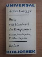 Anticariat: Arthur Honegger - Beruf und Handwerk des Komponisten