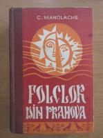 Anticariat: C. Manolache - Folclor din Prahova
