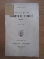 Anticariat: Carmel de Dijon - La servante de dieu Elisabeth de al Trinite
