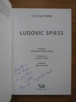 Anticariat: Costin Popa - Ludovic Spiess (cu autograful autorului)