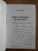 Anticariat: Dinu Marin - Criza reformei. Eu sunt roman? (cu autograful autorului)