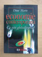 Dinu Marin - Economie contemporana. Ce este globalizarea?