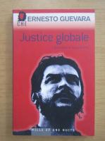 Anticariat: Ernesto Che Guevara - Justice globale. Liberation et socialisme