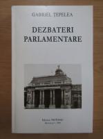 Anticariat: Gabriel Tepelea - Dezbateri parlamentare