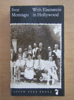 Anticariat: Ivor Montagu - With Eisenstein in Hollywood