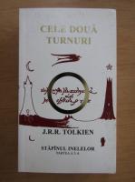 J. R. R. Tolkien - Stapanul inelelor, volumul 3. Cele doua turnuri