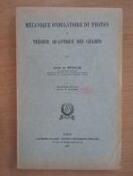 Anticariat: Louis de Broglie - Theorie generale des particules a spin
