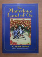 Lyman Frank Baum - The Marvelous Land of Oz