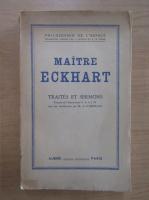 Maitre Eckhart - Traites et sermons