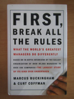 Anticariat: Marcus Buckingham - First, break all the rules